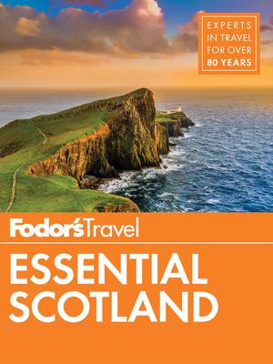 Fodor's Essential Scotland - Fodor's Travel Guides
