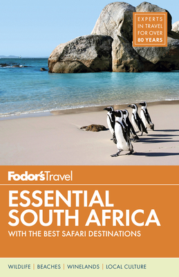 Fodor's Essential South Africa: With the Best Safari Destinations - Fodor's Travel Guides