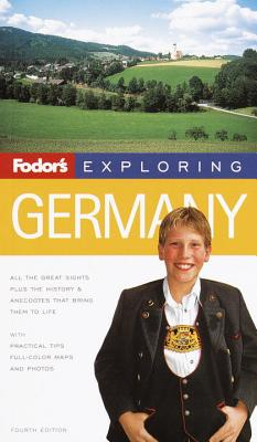 Fodor's Exploring Germany - Ardagh, John, and Hunt, Lindsay, and Ivory, Michael