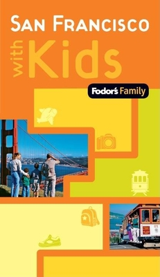Fodor's Family San Francisco with Kids - Leto, Denise M, and Nalepa, Michael (Editor)