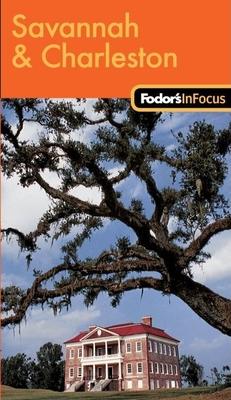 Fodor's in Focus Savannah & Charleston - Sullivan, Mark (Editor)