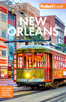 Fodor's New Orleans - Fodor's Travel Guides