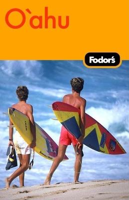 Fodor's O'Ahu: With Honolulu, Waikiki & the North Shore - Bohman, Mary Beth (Editor)