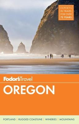 Fodor's Oregon - Fodor's Travel Guides