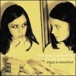 Fold Your Hands Child, You Walk Like a Peasant - Belle & Sebastian