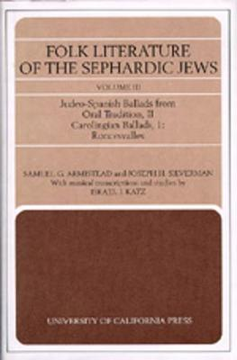 Folk Literature of the Sephardic Jews: Vol. III: Judeo-Spanish Ballads from Oral Tradition, II; Carolingian Ballads, 1; Roncesvalles - Armistead, Samuel G, and Silverman, Joseph H