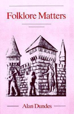 Folklore Matters - Dundes, Alan