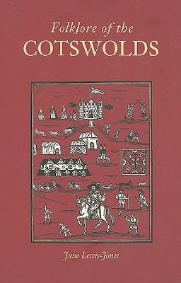 Folklore of the Cotswolds - Lewis-Jones, June