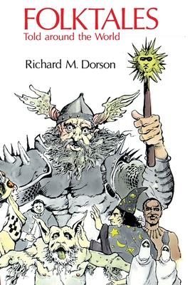 Folktales Told Around the World - Dorson, Richard Mercer