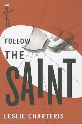 Follow the Saint - Charteris, Leslie