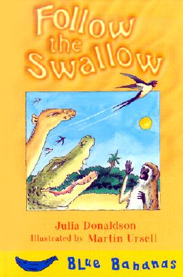 Follow the Swallow - Donaldson, Julia