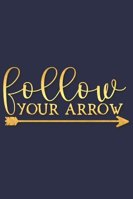 Follow Your Arrow: A Daily Guided Prayer Journal to Write In, with Matte Soft Cover. Guided Pages with Scripture Verses and Prompts for Women or Men of Prayer - Devotional Journals