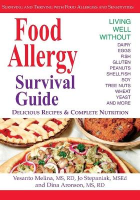 Food Allergy Survival Guide: Surviving and Thriving with Food Allergies and Sensitivities - Melina, Vesanto, and Aronson, Dina, and Stepaniak, Jo