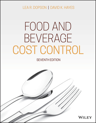 Food and Beverage Cost Control - Dopson, Lea R, and Hayes, David K