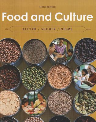 Food and Culture - Kittler, Pamela Goyan, and Sucher, Kathryn P, and Nelms, Marcia