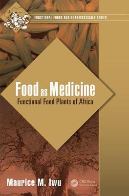 Food as Medicine - Iwu, Maurice M.