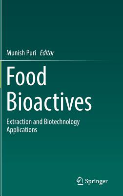 Food Bioactives: Extraction and Biotechnology Applications - Puri, Munish (Editor)