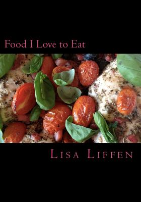 Food I Love to Eat: Food I Love to Eat - Liffen, Mrs Lisa
