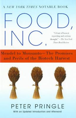 Food, Inc.: Mendel to Monsanto--The Promises and Perils of the Biotech Harvest - Pringle, Peter