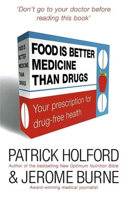 Food is Better Medicine Than Drugs: Your Prescription for Drug-free Health - Holford, Patrick, and Burne, Jerome