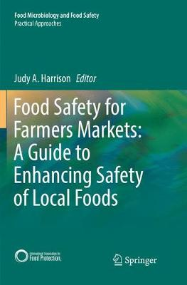 Food Safety for Farmers Markets: A Guide to Enhancing Safety of Local Foods - Harrison, Judy A. (Editor)
