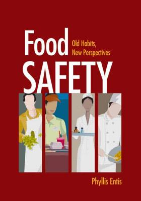 Food Safety: Old Habits, New Perspectives - Entis, Phyllis