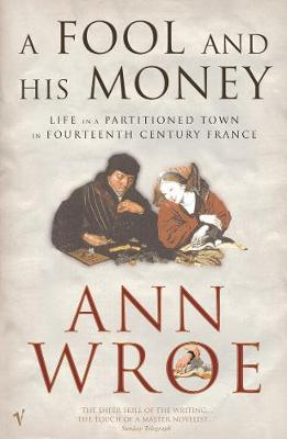 Fool and His Money - Wroe, Ann