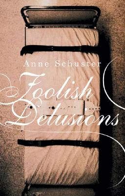 Foolish Delusions - Schuster, Anne