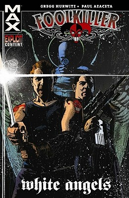 Foolkiller: White Angels - Hurwitz, Gregg (Text by)
