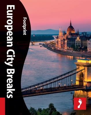 Footprint: European City Breaks - Footprint Handbooks