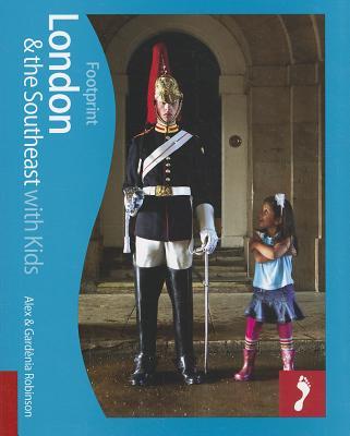 Footprint London & the Southeast with Kids - Robinson, Alex