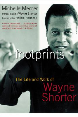 Footprints: The Life and Work of Wayne Shorter - Mercer, Michelle
