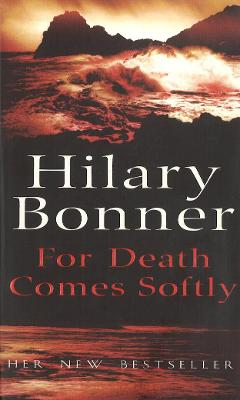 For Death Comes Softly - Bonner, Hilary