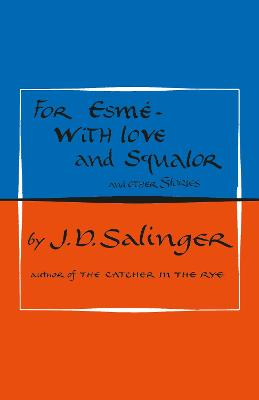 For Esme - with Love and Squalor: And Other Stories - Salinger, J. D.