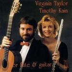 For flute & guitar - Timothy Kain (guitar); Virginia Taylor (flute)