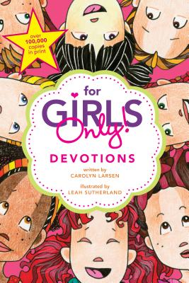 For Girls Only! Devotions - Larsen, Carolyn, and Ed Pub Concepts (Producer)