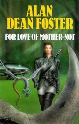 For Love of Mother-Not - Foster, Alan Dean