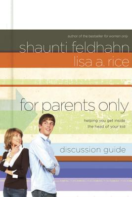 For Parents Only: Discussion Guide - Rice, Lisa A