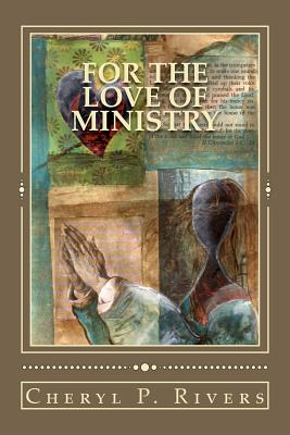 For the Love of Ministry - Washington, Lynel Johnson (Editor), and Rivers, Cheryl P