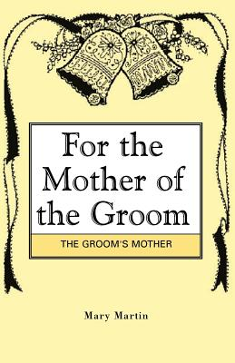 For the Mother of the Groom - Martin, Mary