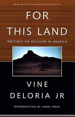 For This Land: Writings on Religion in America - Deloria Jr, Vine, and Treat, James, MD (Editor)