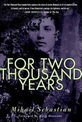 For Two Thousand Years - Sebastian, Mihail, and Ceallaigh, Philip O (Translated by), and Mazower, Mark (Foreword by)