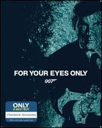 For Your Eyes Only [Includes Digital Copy] [Blu-ray] [Steelbook] [Only @ Best Buy]