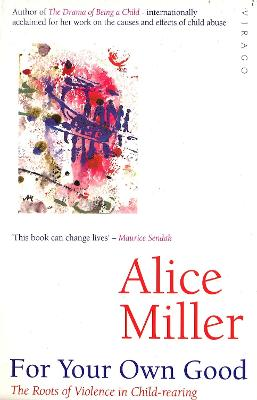 For Your Own Good - Miller, Alice