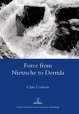 Force from Nietzsche to Derrida - Connors, Clare