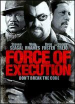 Force of Execution - Keoni Waxman