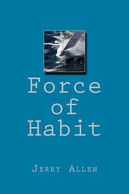 Force of Habit - Allen, Jerry