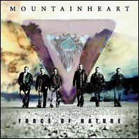 Force of Nature - Mountain Heart