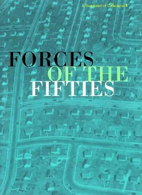 Forces of the 50's: Selctions from the Albright Knox - de Salvo, Donna, and Moos, David