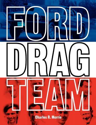 Ford Drag Team - Morris, Charles R